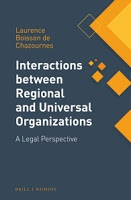 Boisson de Chazournes: Interactions between Regional and Universal Organizations: A Legal Perspective