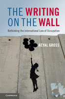 Gross: The Writing on the Wall: Rethinking the International Law of Occupation