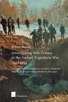 Bassiouni: Investigating War Crimes in the Former Yugoslavia War 1992-1994