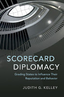 Kelley: Scorecard Diplomacy: Grading States to Influence their Reputation and Behavior