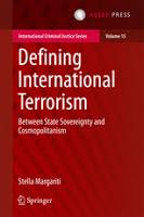Margariti: Defining International Terrorism: Between State Sovereignty and Cosmopolitanism