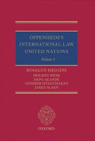 Higgins, Webb, Akande, Sivakumaran, & Sloan: Oppenheim's International Law: United Nations