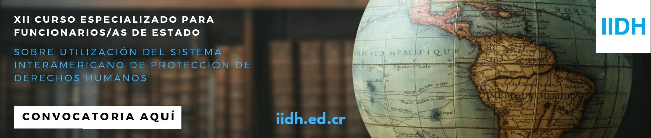 XII Curso Especializado para Funcionarias/os de Estado sobre Utilización del Sistema Interamericano de Protección de los Derechos Humanos
